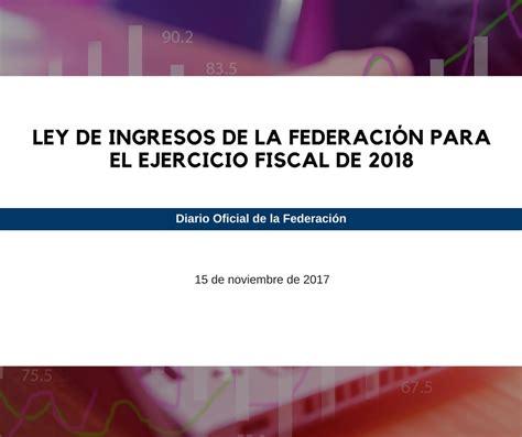 ley 22009 de 11 de mayo del presidente y del gobierno ley de ingresos de la federacion para el ejercicio fiscal