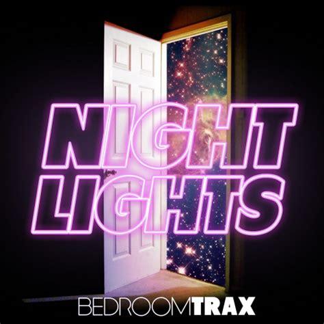 bedroom mixtape bedroom trax nights lights mallabel music