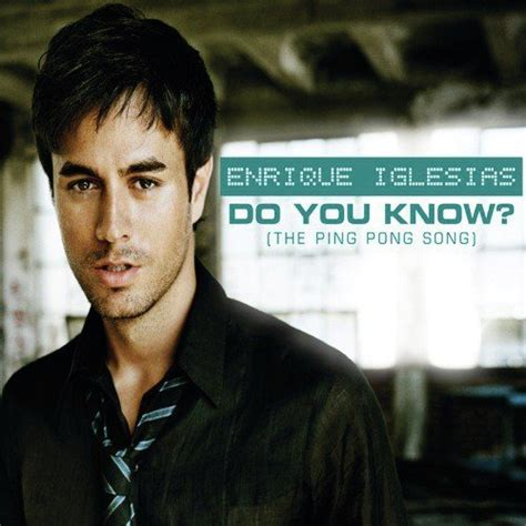 download mp3 from enrique do you know the ping pong song song by enrique iglesias