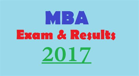 Bangalore Mba Results by Mba Exams And Results 2017