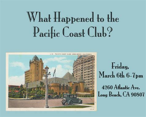 Pch Club Long Beach - what happened to the pacific coast club historical society of long beach