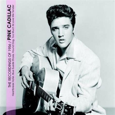 Pink Cadillac Song Original by Pink Cadillac 24 Original Recordings Of 1956 Elvis