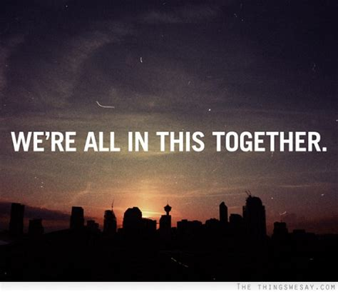 we are in we re all in this together