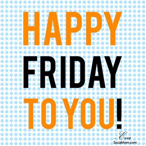 Happy Friday New by Happy Friday To You Pictures Photos And Images For