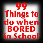 Things To Do When You Are Bored At Home by 99 Things To Do When Bored In School App For Iphone