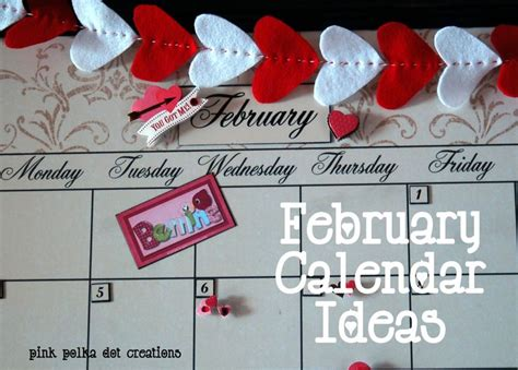 7 Ways To Prepare For February Doldrums by Pink Polka Dot Creations February Calendar Ideas
