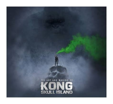 the art and making 178565151x the art of kong skull island import it all