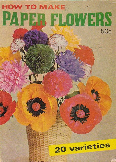 How To Make Vintage Paper Flowers - how to make paper flowers 20 varieties vintage 1970s