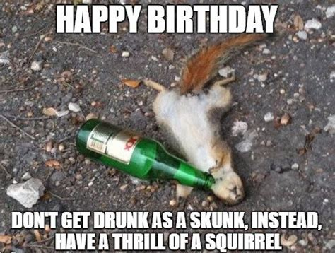 Happy Birthday Drunk Meme - funny birthday meme images funny birthday wishes