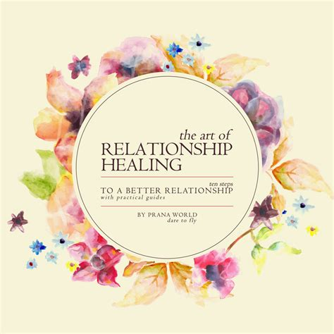 healing relationships your relationship to the of relationship healing prana world malaysia
