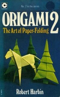 Robert Harbin Origami - origami 2 by robert harbin book review gilad s origami page