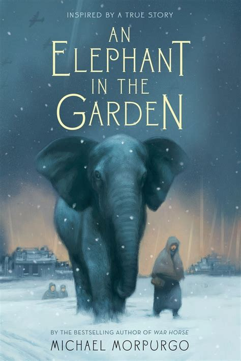 Elephant In The Garden by An Elephant In The Garden Michael Morpurgo Macmillan