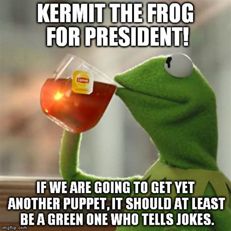 Kermit The Frog Meme Generator - but thats none of my business meme imgflip