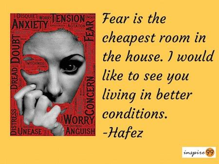 fear is the cheapest room in the house fear is the cheapest room in the house you deserve better conditions hāfez