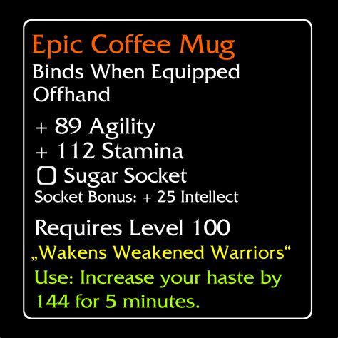 Epic Coffee epic coffee mug epischer kaffeebecher mmo item tasse f 252 r