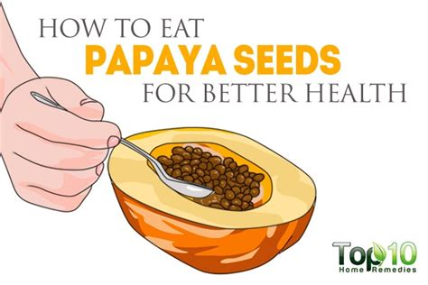 how to eat papaya seeds for better health page 2 of 2 top 10 home remedies