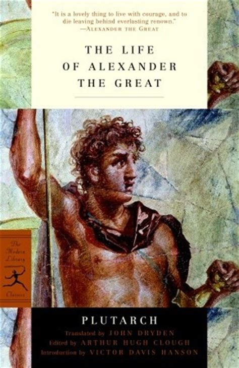 biography of alexander the great the life of alexander the great by plutarch reviews