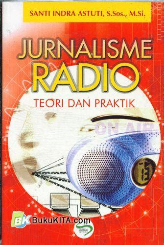 Jurnalistik Teori Dan Praktik By Hikmat bukukita jurnalisme radio teori dan praktik