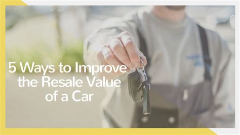 5 ways how to improve the resale value of your car