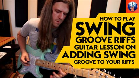 how to play swing guitar how to play swing groove riffs