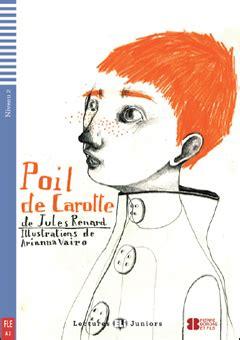 libro poil de carotte gf dettaglio del corso poil de carotte sottotitolo niveau 2 lectures eli juniors a2 autori
