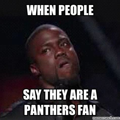 Panthers Suck Meme - that look when bandwagon fans say they are a panthers fan