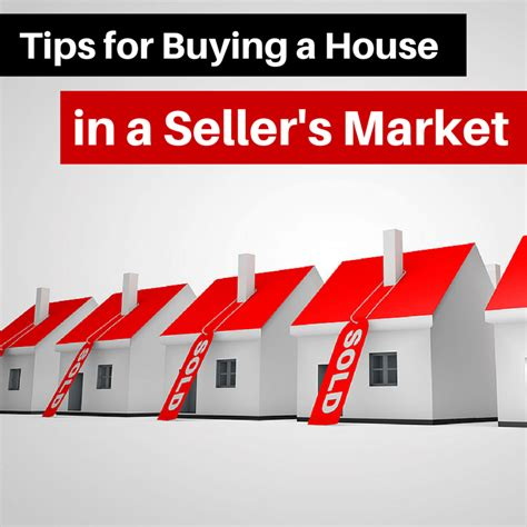 house buying market tips for buying a house in a seller s market