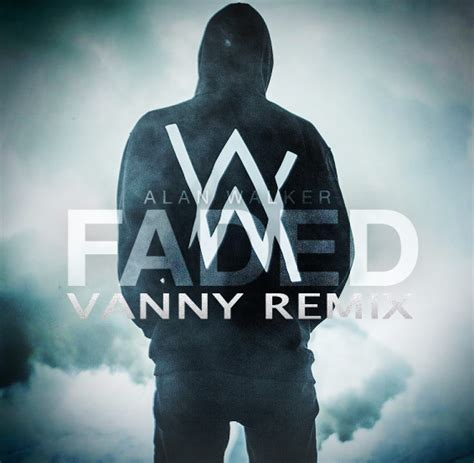 download faded alan walker mp3 320 alan walker faded vanny remix vanny mix