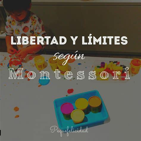 libertad y lmites amor pequefelicidad libertad y l 205 mites seg 218 n montessori