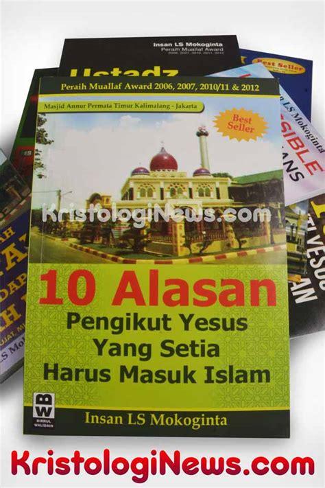 Buku Relasi Damai Islam Dan Kristen 10 alasan pengikut yesus yang setia harus masuk islam