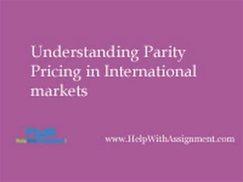 Understand Inter Markets understanding parity pricing in international markets