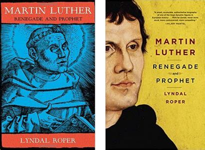 martin luther renegade and 1847920047 lyndal roper luther de biografie martin luther