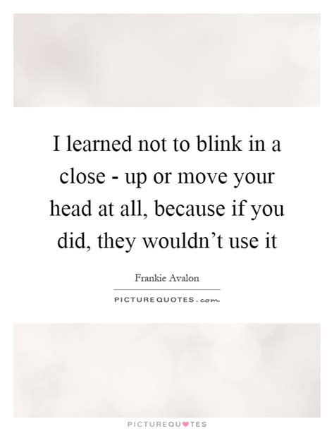 I Learned Today That The Move To 2 i learned not to blink in a up or move your
