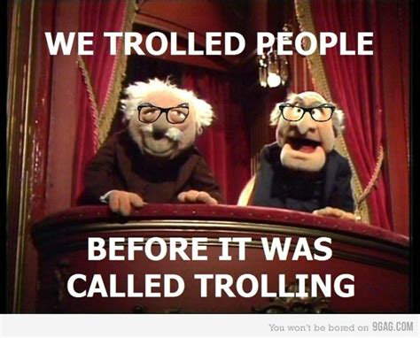 Funny Muppet Memes - we trolled people before it was trolling love statler and