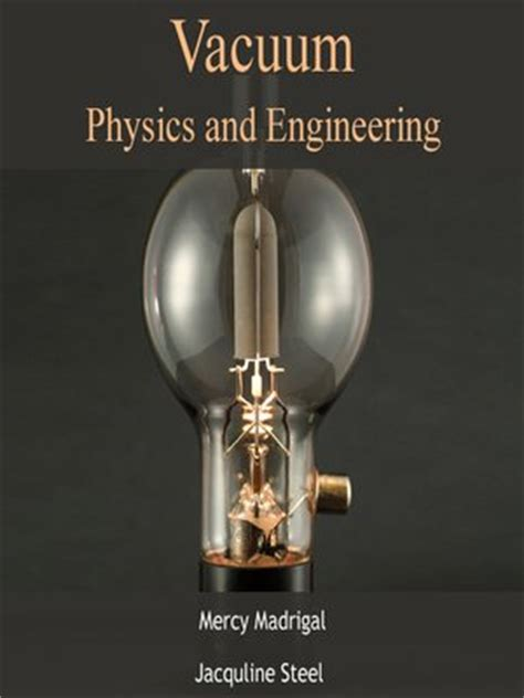 Vacuum Physics Vacuum Physics And Engineering By Mercy Madrigal