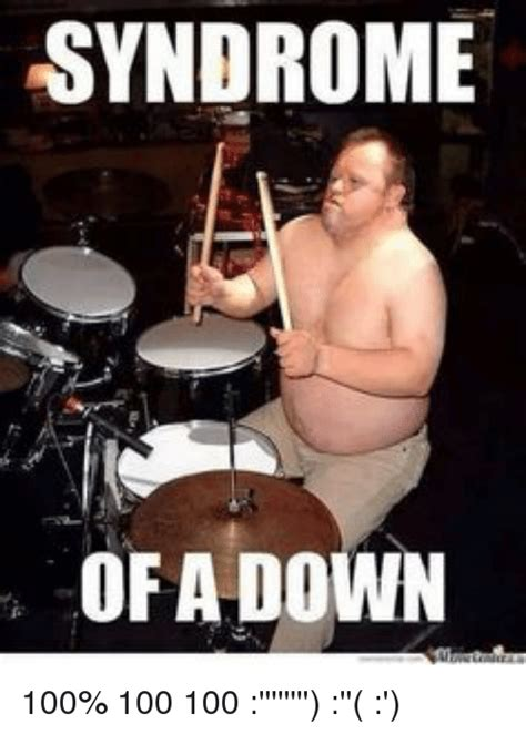 Down With The Syndrome Meme - 25 best memes about syndrom of a down syndrom of a down