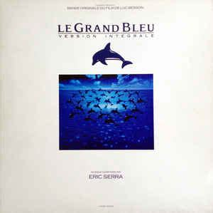 eric serra le grand bleu eric serra le grand bleu version int 233 grale bande