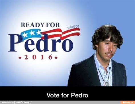 movie quotes vote for pedro 203 best images about napoleon dynamite on pinterest the