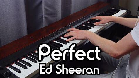 ed sheeran perfect piano cover ed sheeran perfect piano solo cover featuring