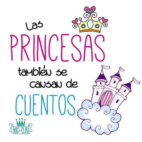 las princesas tambin se 8498453151 las princesas tambi 233 n se cansan de cuentos frases