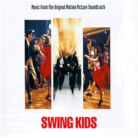 swing kids soundtrack swing kids soundtrack 1993