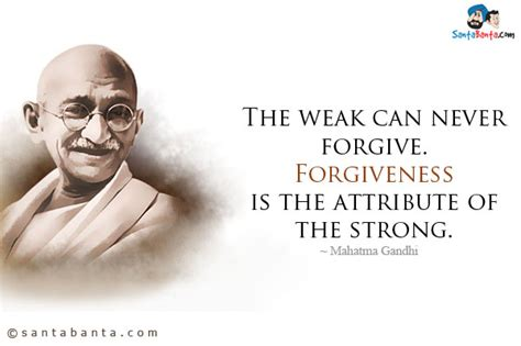 gandhi biography french the weak can never forgive forgiveness by mahatma gandhi