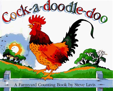 doodle doo a doodle doo a farmyard counting book by steve lavis