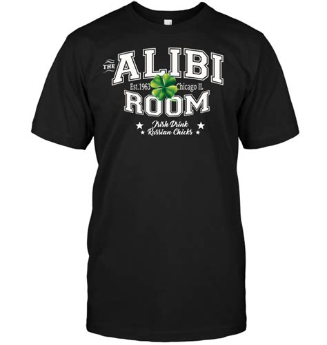 the alibi room chicago the alibi est 1963 chicago il room kish drink russian t shirt buy t shirts sell