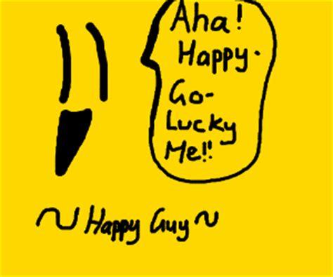 aha im so i m so happy aha happy go lucky me drawception