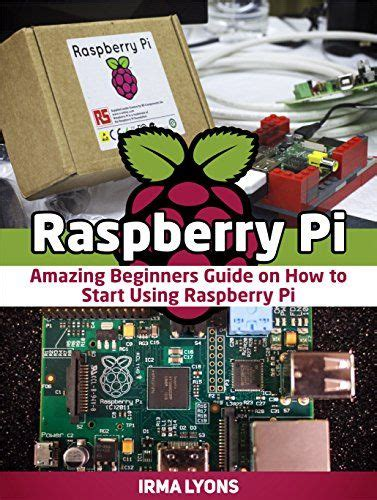 raspberry pi the complete guide to raspberry pi for beginners including projects tips tricks and programming books pi projects raspberry pi projects and projects on