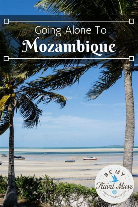 going it alone travel deals travel tips travel advice why going alone to mozambique was the best decision ever