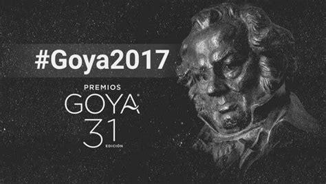 premios goya 2017 aqu 237 la lista completa de nominados fotos foto 1 de 5 cine lista de nominados premios goya 2017 tra noticias