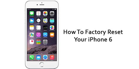 how to factory reset your iphone 6
