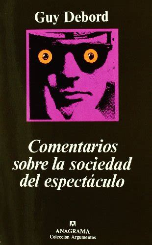 la sociedad del espectculo used vg comentarios sobre la sociedad del espectaculo spanish edition by guy 9788433905796